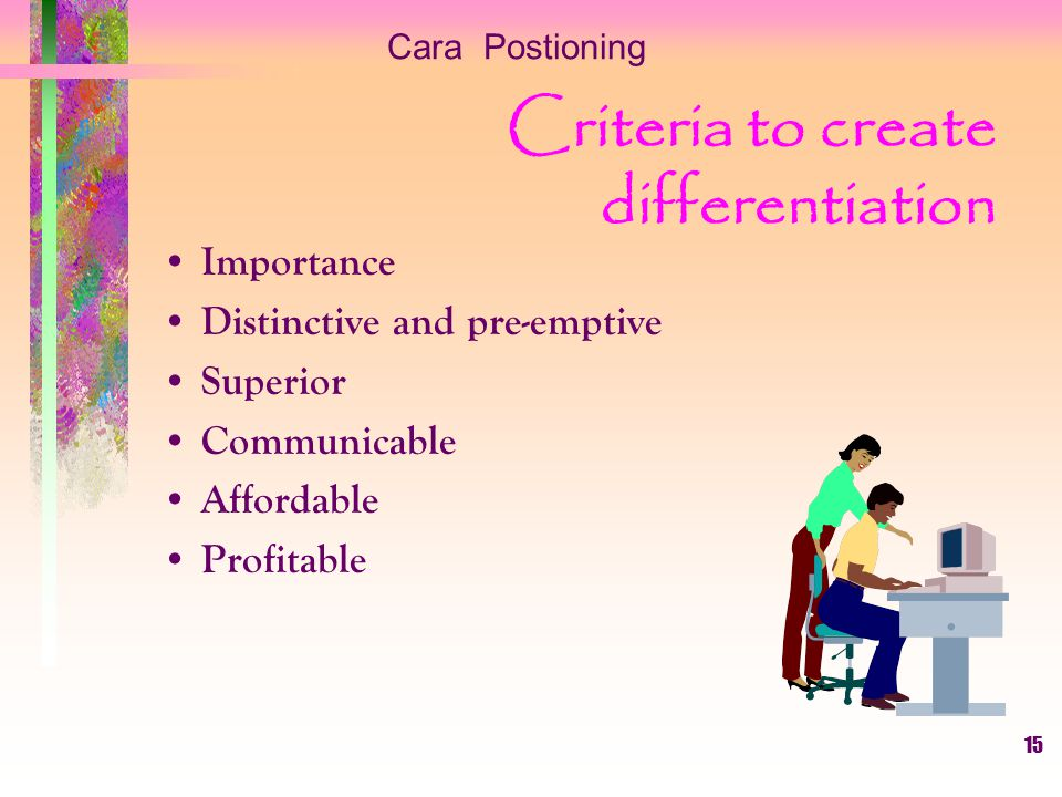 Criteria to create differentiation