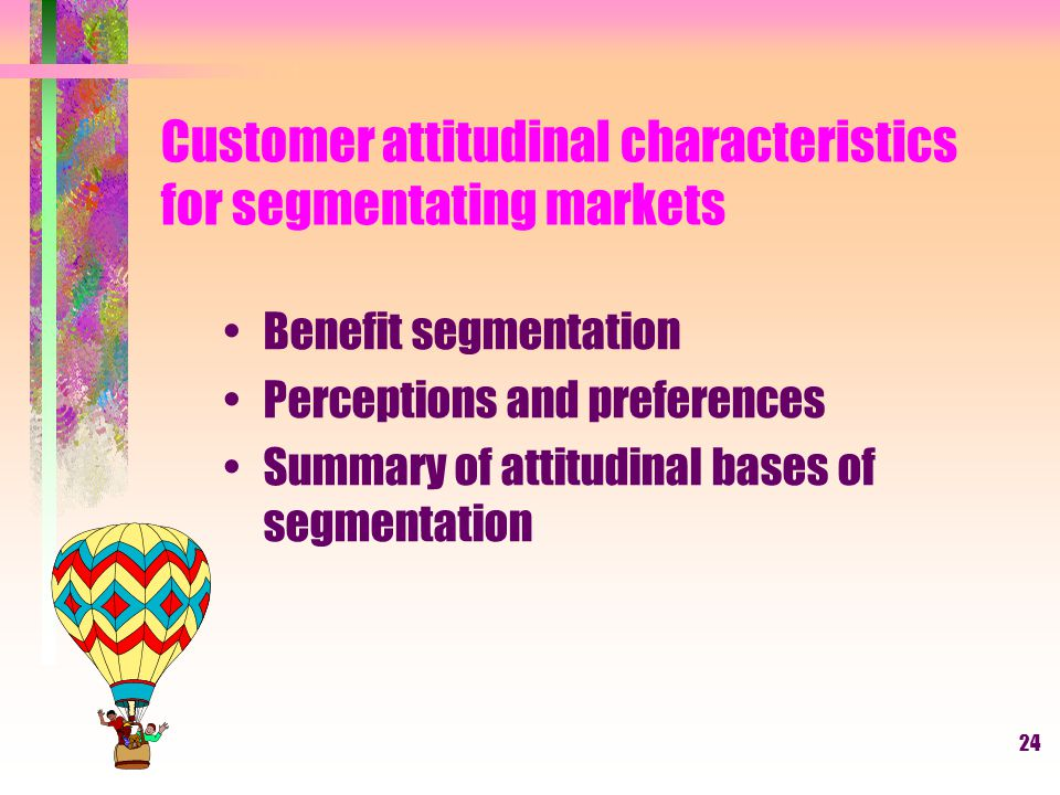 Customer attitudinal characteristics for segmentating markets