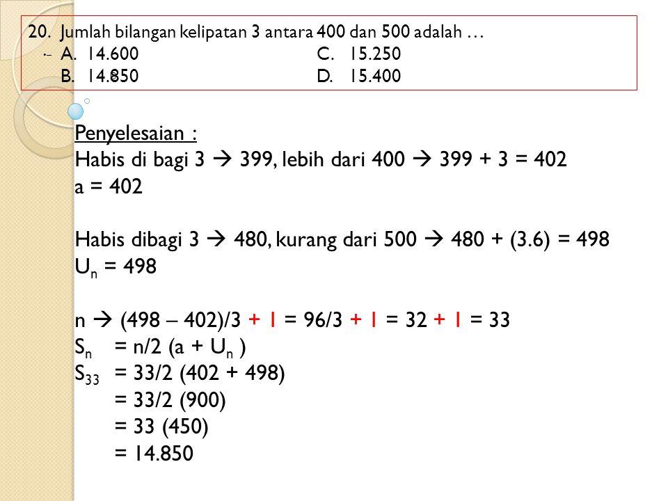 Habis di bagi 3  399, lebih dari 400  399 + 3 = 402 a = 402