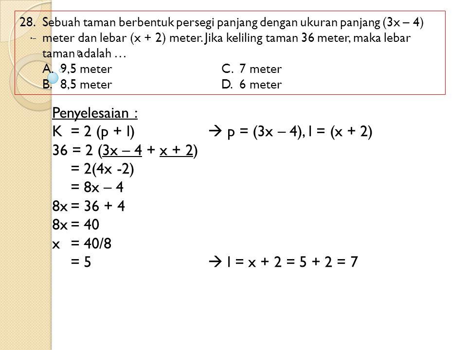 K = 2 (p + l)  p = (3x – 4), l = (x + 2) 36 = 2 (3x – 4 + x + 2)