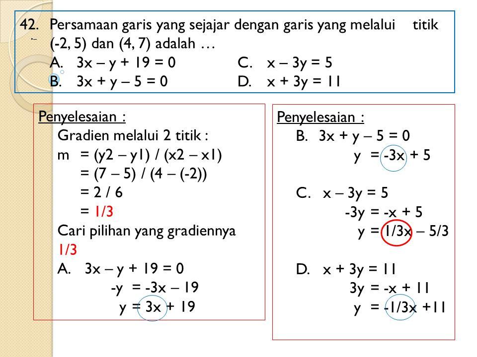Gradien melalui 2 titik : m = (y2 – y1) / (x2 – x1)