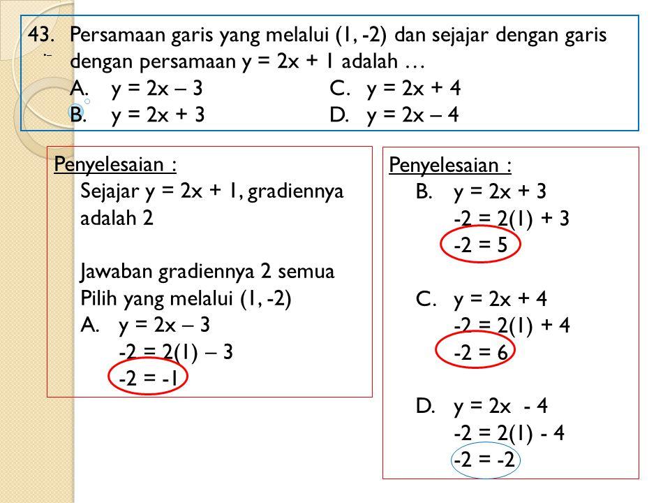 Sejajar y = 2x + 1, gradiennya adalah 2
