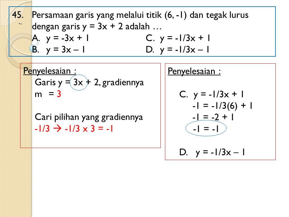 Cari pilihan yang gradiennya -1/3  -1/3 x 3 = -1 Penyelesaian :