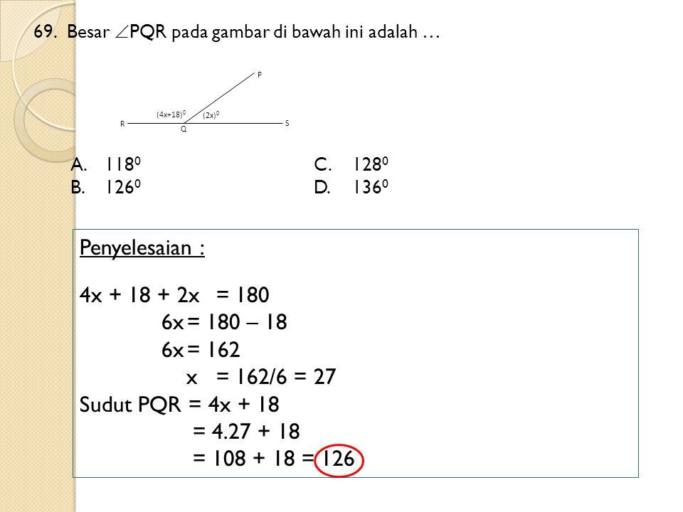 Penyelesaian : 4x + 18 + 2x = 180 6x = 180 – 18 6x = 162