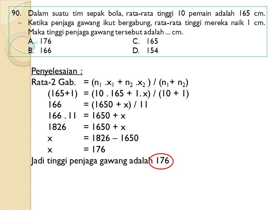 Rata-2 Gab. = (n1 .x1 + n2 .x2 ) / (n1+ n2)