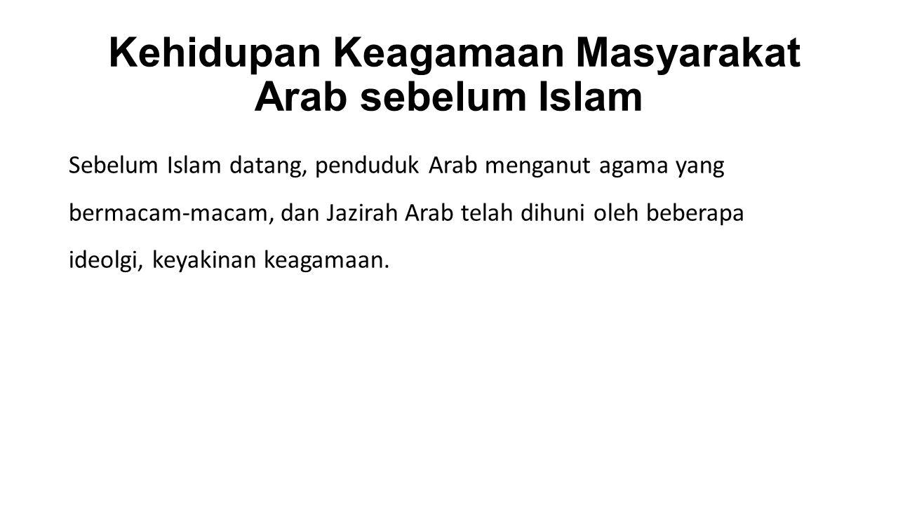 Kehidupan Keagamaan Masyarakat Arab sebelum Islam