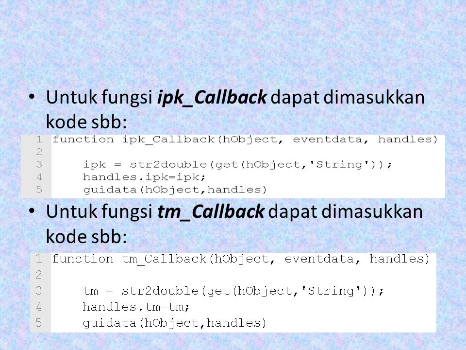 Untuk fungsi ipk_Callback dapat dimasukkan kode sbb: