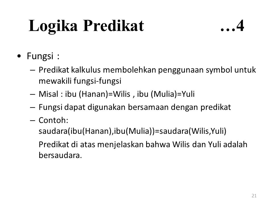 Logika Predikat …4 Fungsi :