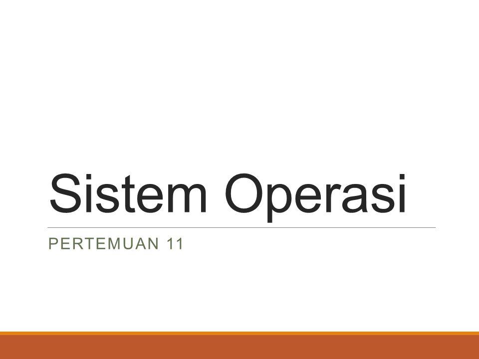 Sistem Operasi Pertemuan 11