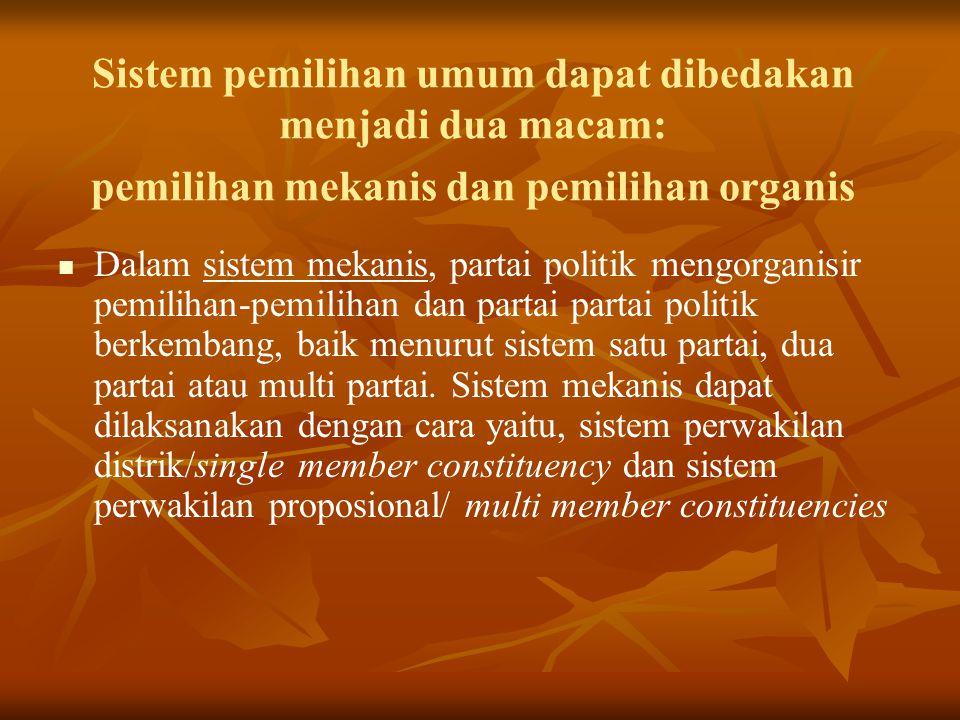 Sistem pemilihan umum dapat dibedakan menjadi dua macam: pemilihan mekanis dan pemilihan organis