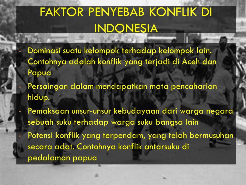 FAKTOR PENYEBAB KONFLIK DI INDONESIA
