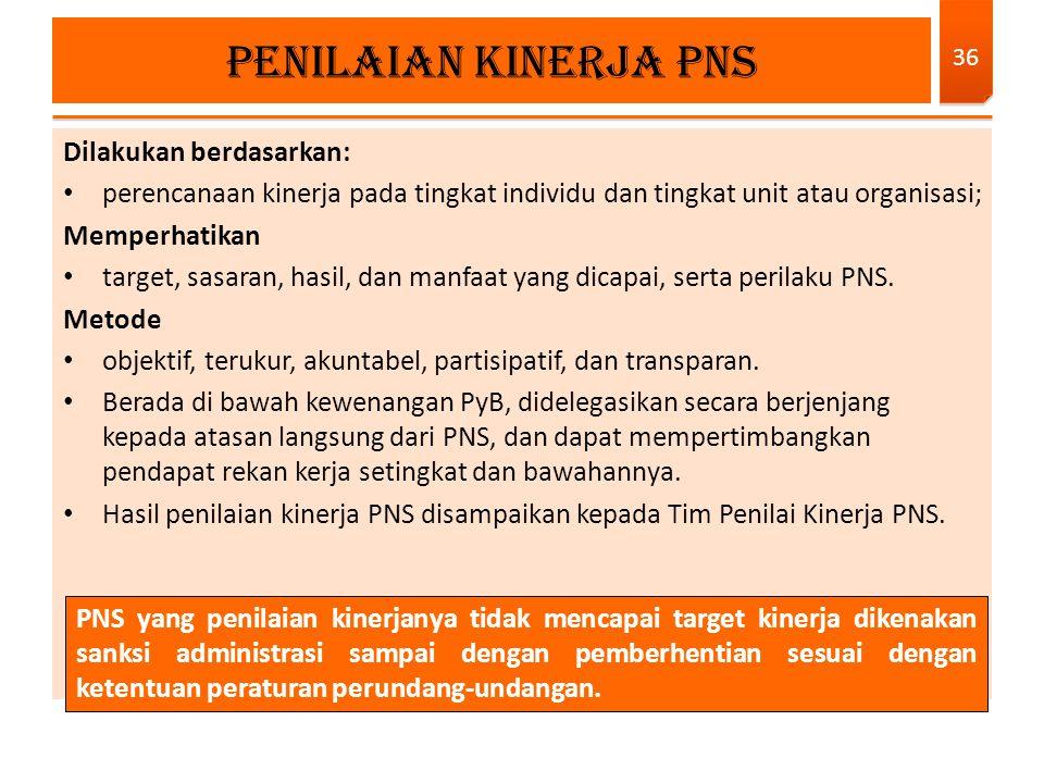 PENILAIAN KINERJA PNS Dilakukan berdasarkan: