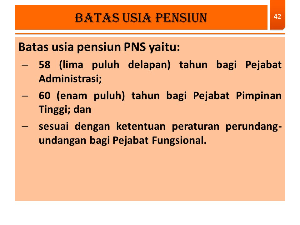 Batas usia pensiun PNS yaitu: