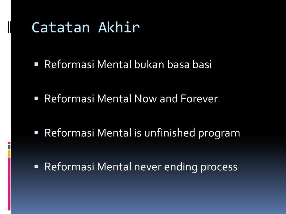 Catatan Akhir Reformasi Mental bukan basa basi