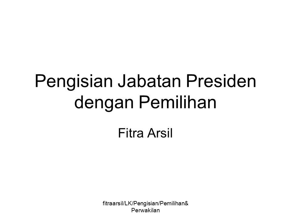 Pengisian Jabatan Presiden dengan Pemilihan