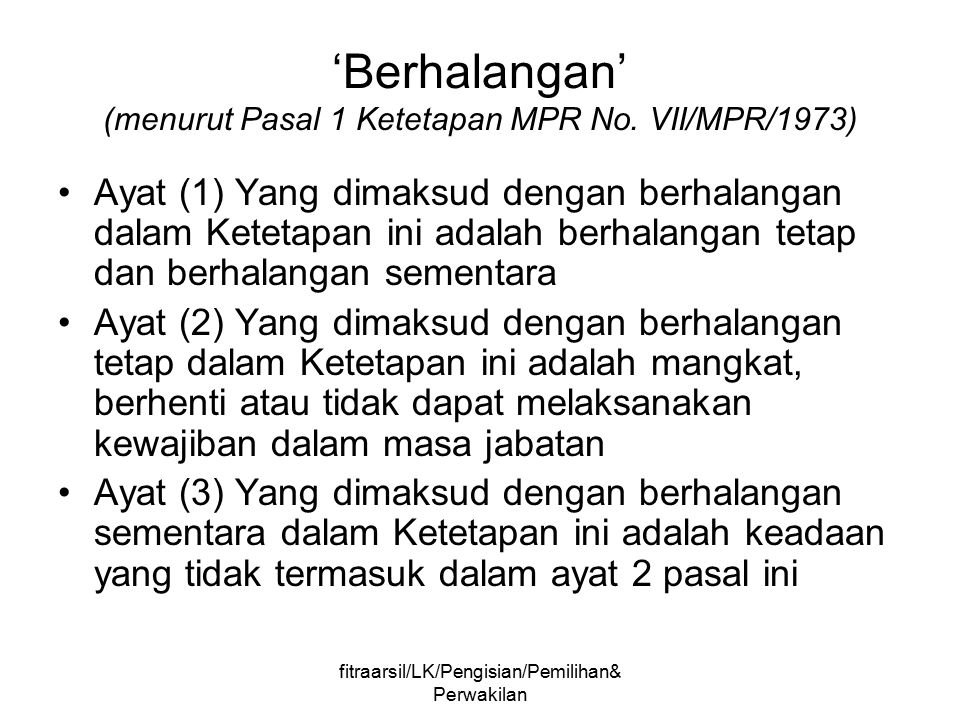 'Berhalangan' (menurut Pasal 1 Ketetapan MPR No. VII/MPR/1973)