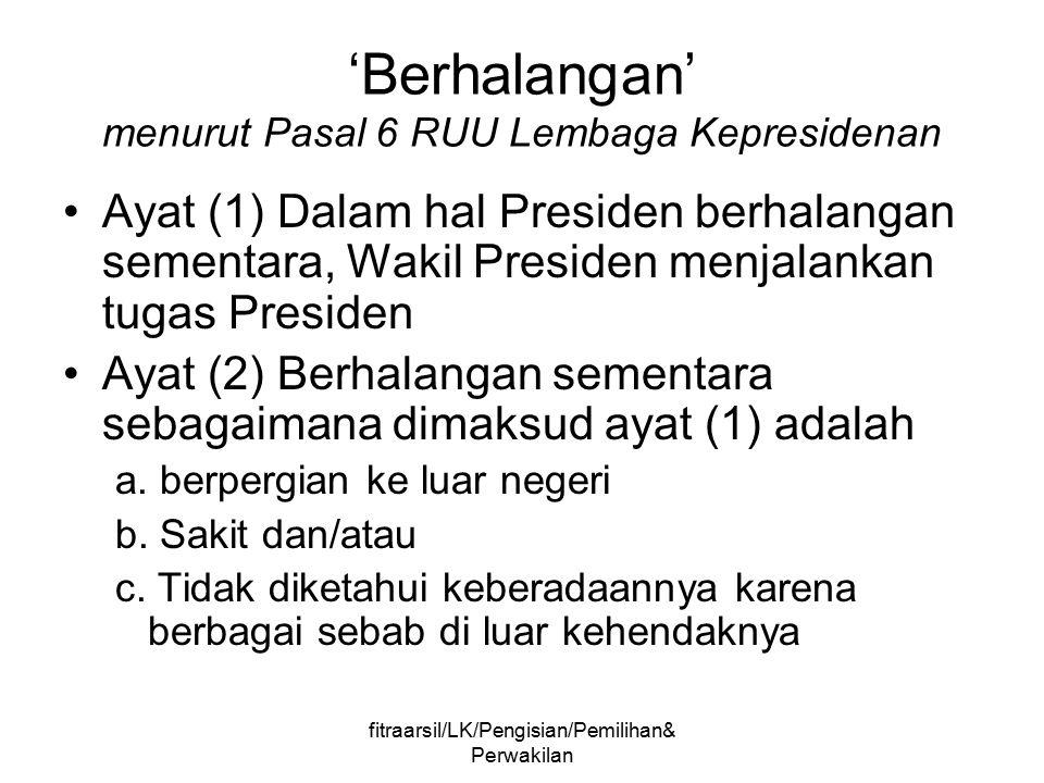 'Berhalangan' menurut Pasal 6 RUU Lembaga Kepresidenan