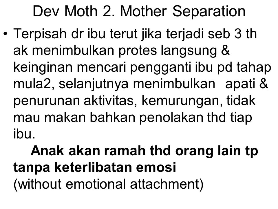 Dev Moth 2. Mother Separation