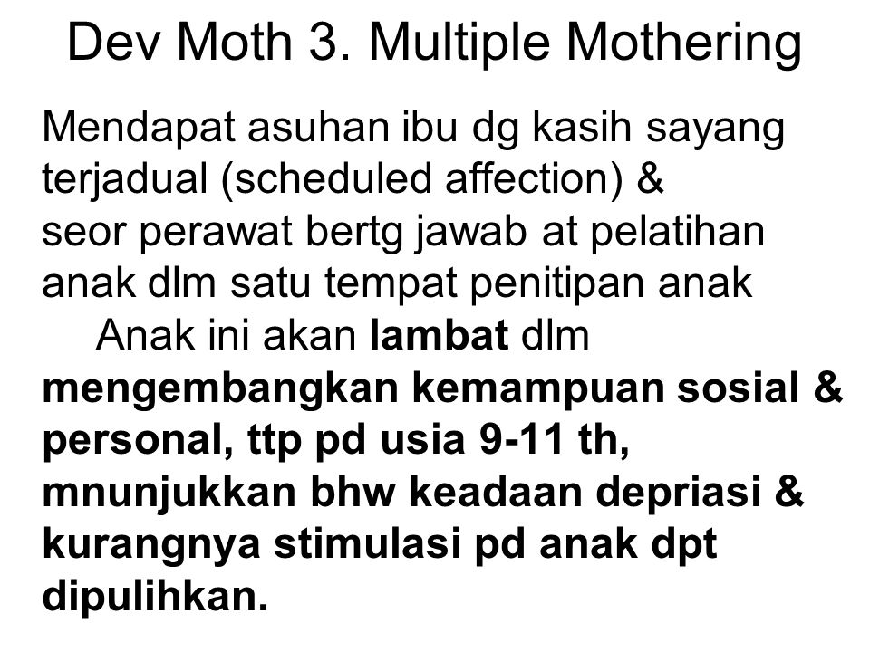 Dev Moth 3. Multiple Mothering