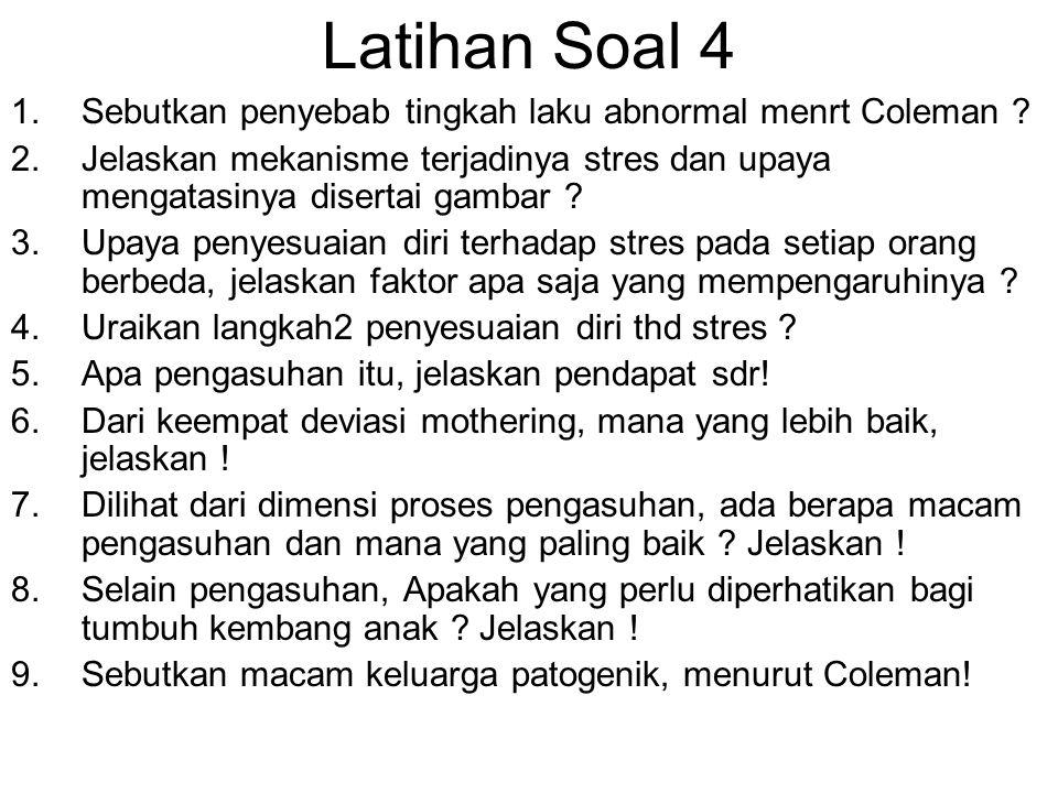 Latihan Soal 4 Sebutkan penyebab tingkah laku abnormal menrt Coleman
