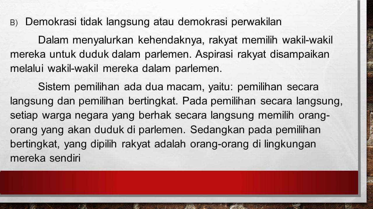 B) Demokrasi tidak langsung atau demokrasi perwakilan