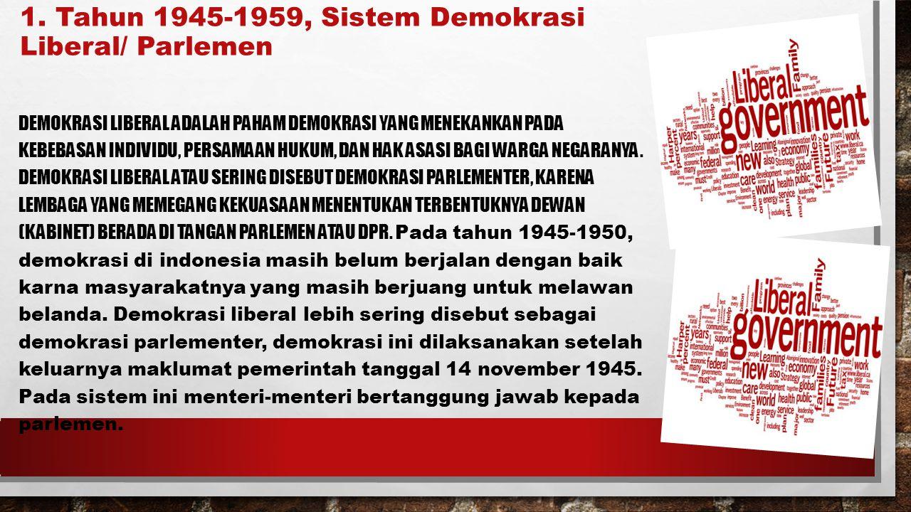 1. Tahun 1945-1959, Sistem Demokrasi Liberal/ Parlemen