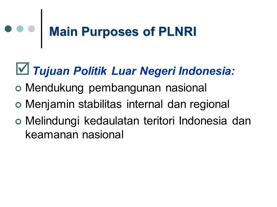 Main Purposes of PLNRI Tujuan Politik Luar Negeri Indonesia:
