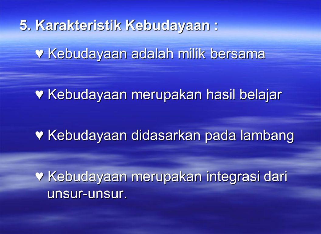 5. Karakteristik Kebudayaan :
