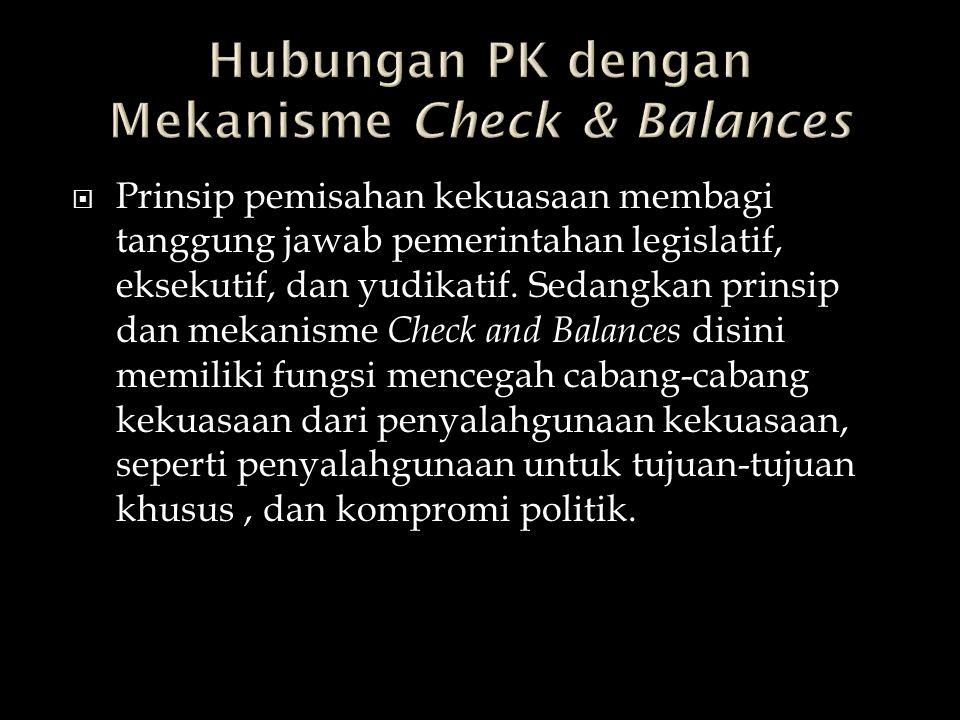 Hubungan PK dengan Mekanisme Check & Balances