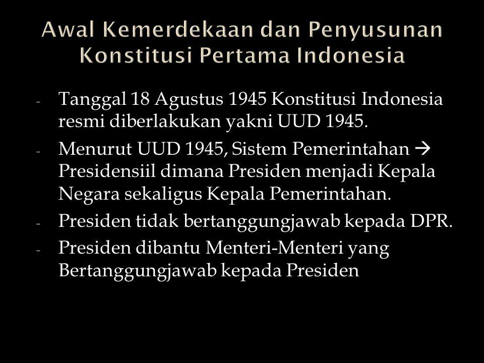 Awal Kemerdekaan dan Penyusunan Konstitusi Pertama Indonesia