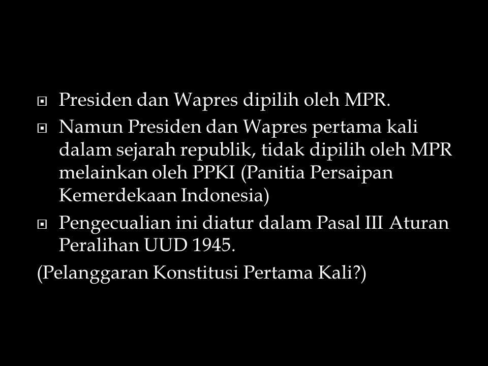 Presiden dan Wapres dipilih oleh MPR.