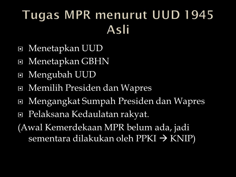 Tugas MPR menurut UUD 1945 Asli