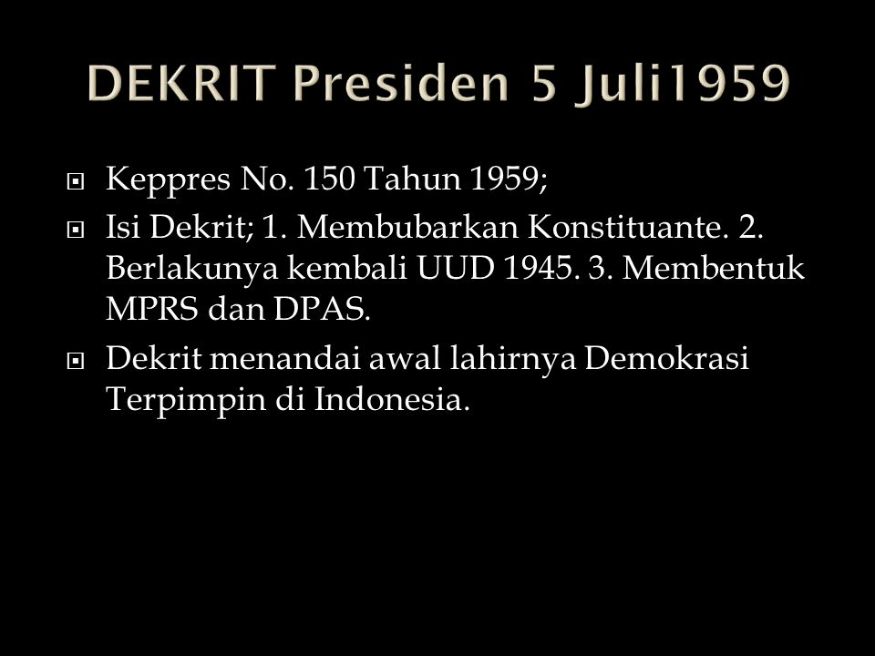 DEKRIT Presiden 5 Juli1959 Keppres No. 150 Tahun 1959;