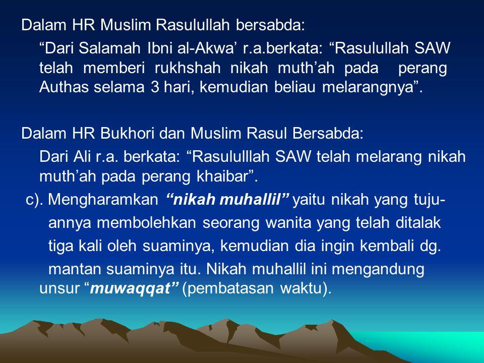 Dalam HR Muslim Rasulullah bersabda: