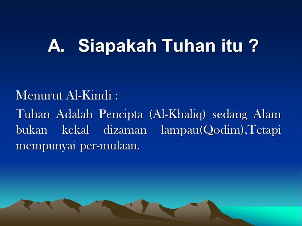 A. Siapakah Tuhan itu Menurut Al-Kindi :
