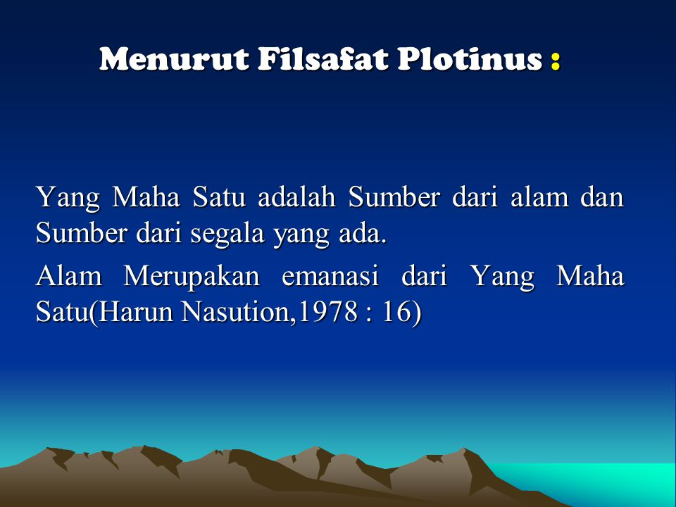 Menurut Filsafat Plotinus :