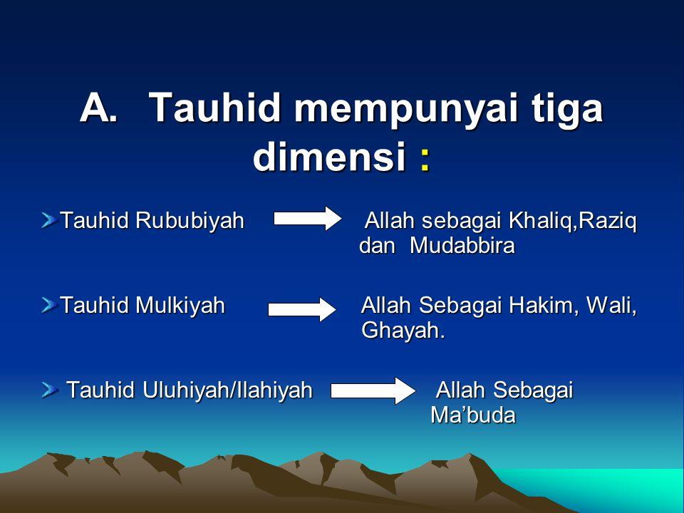 A. Tauhid mempunyai tiga dimensi :