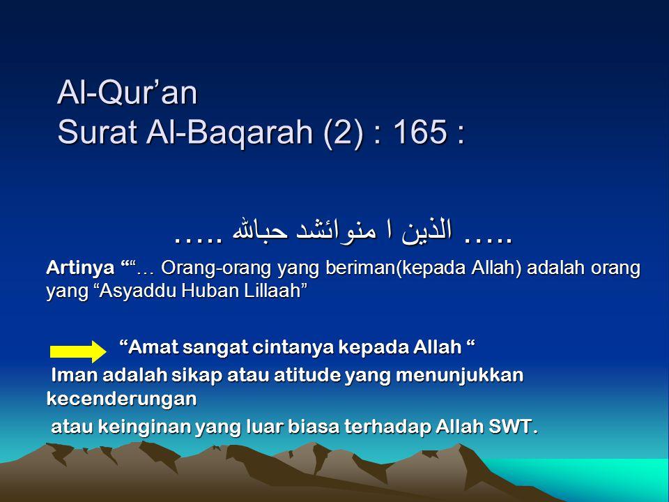 Al-Qur'an Surat Al-Baqarah (2) : 165 :