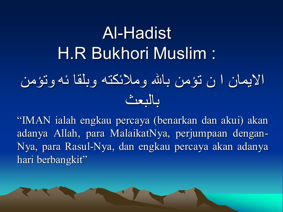 Al-Hadist H.R Bukhori Muslim :