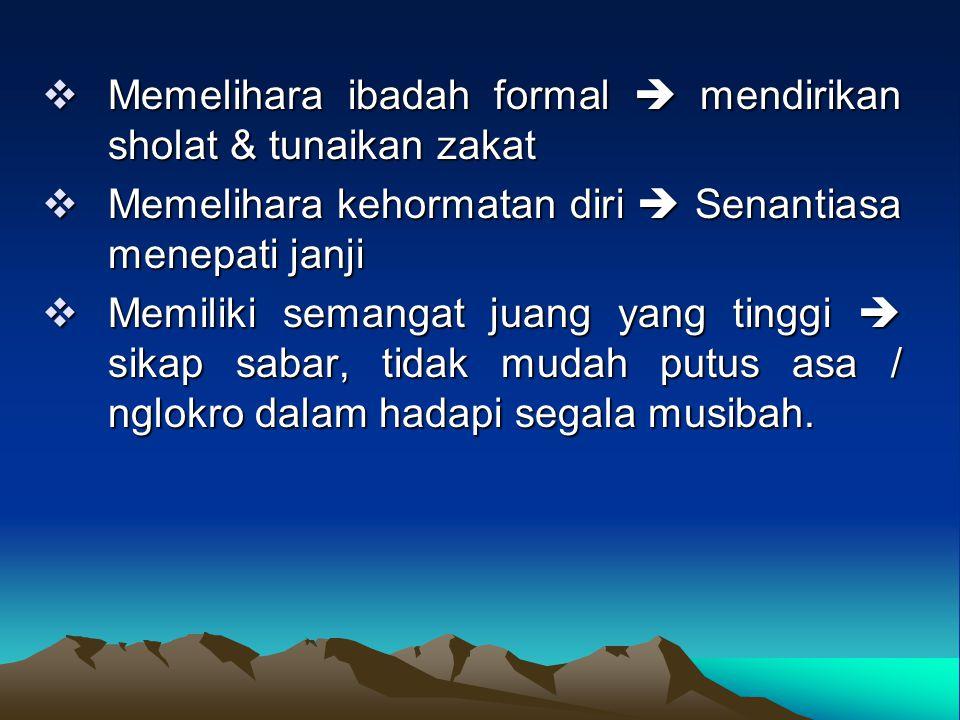 Memelihara ibadah formal  mendirikan sholat & tunaikan zakat