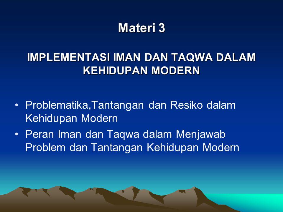 Materi 3 IMPLEMENTASI IMAN DAN TAQWA DALAM KEHIDUPAN MODERN