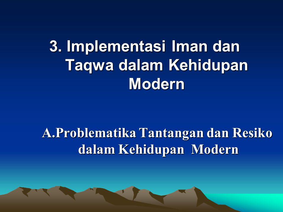 3. Implementasi Iman dan Taqwa dalam Kehidupan Modern