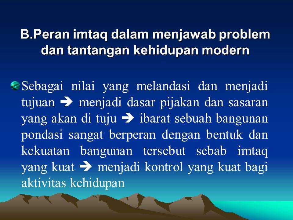 B.Peran imtaq dalam menjawab problem dan tantangan kehidupan modern