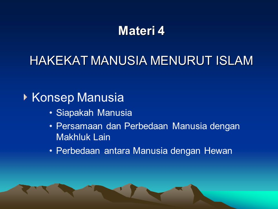 Materi 4 HAKEKAT MANUSIA MENURUT ISLAM