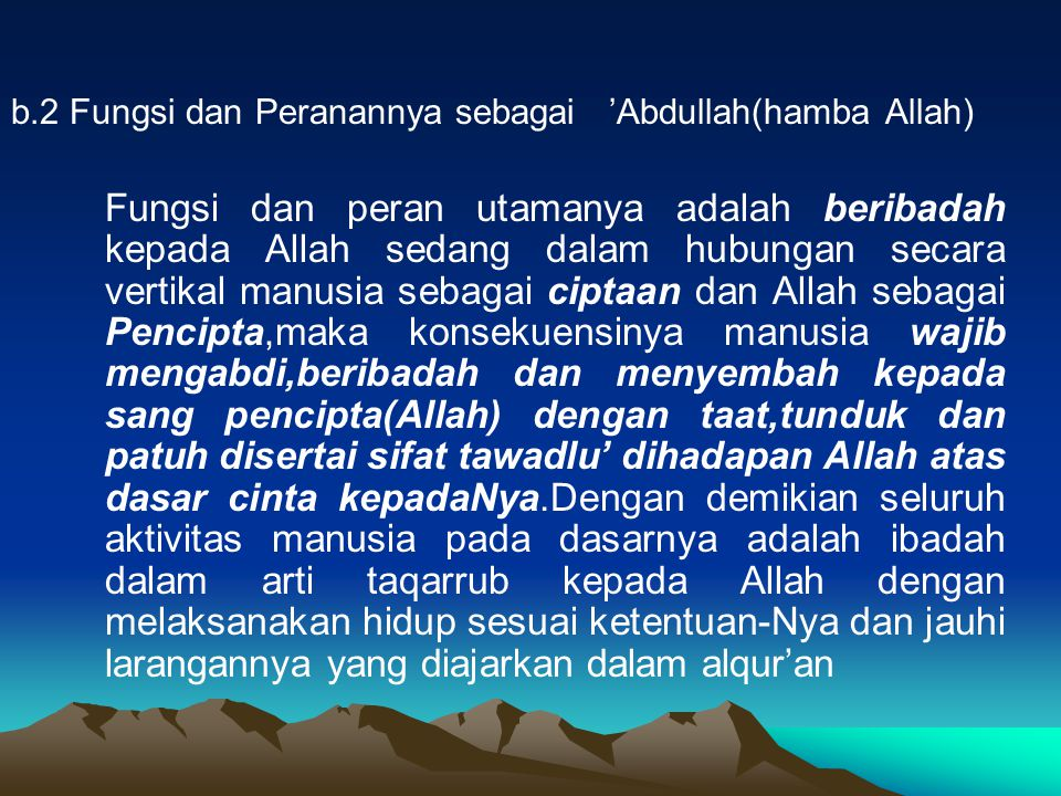 b.2 Fungsi dan Peranannya sebagai 'Abdullah(hamba Allah)
