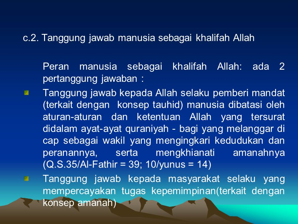 c.2. Tanggung jawab manusia sebagai khalifah Allah