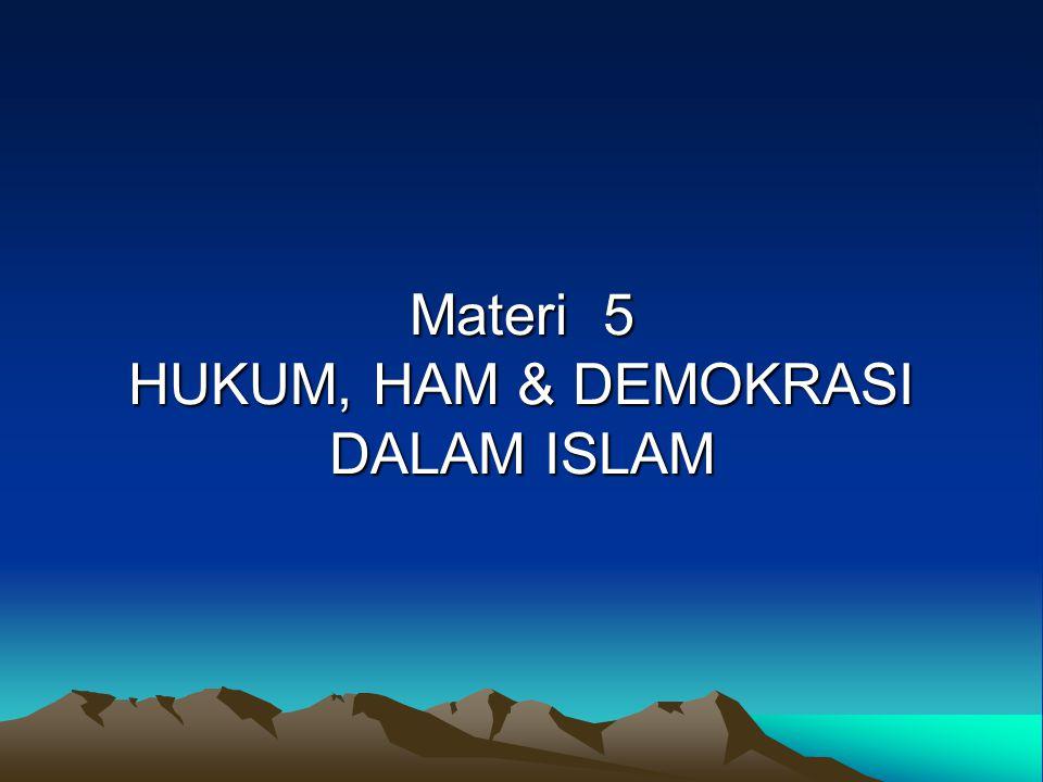 Materi 5 HUKUM, HAM & DEMOKRASI DALAM ISLAM
