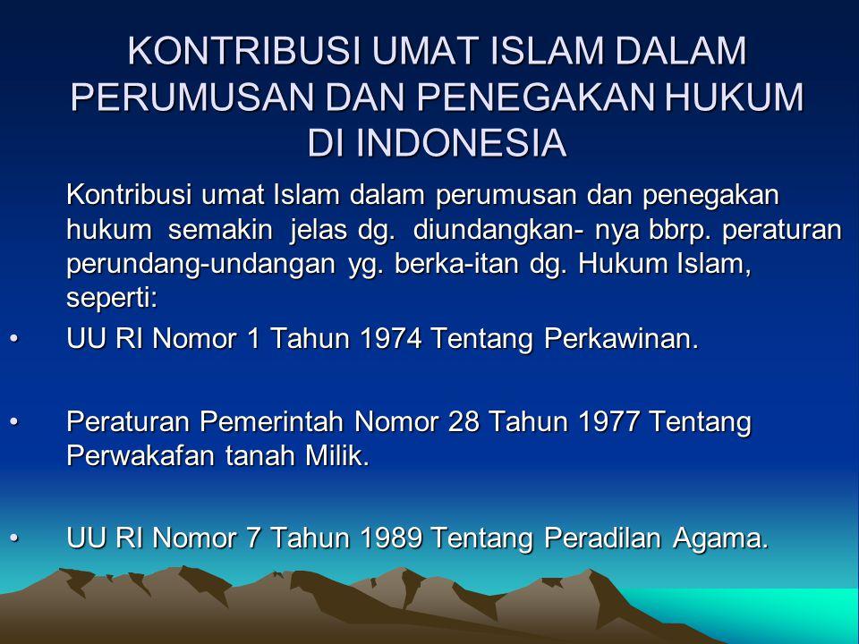KONTRIBUSI UMAT ISLAM DALAM PERUMUSAN DAN PENEGAKAN HUKUM DI INDONESIA