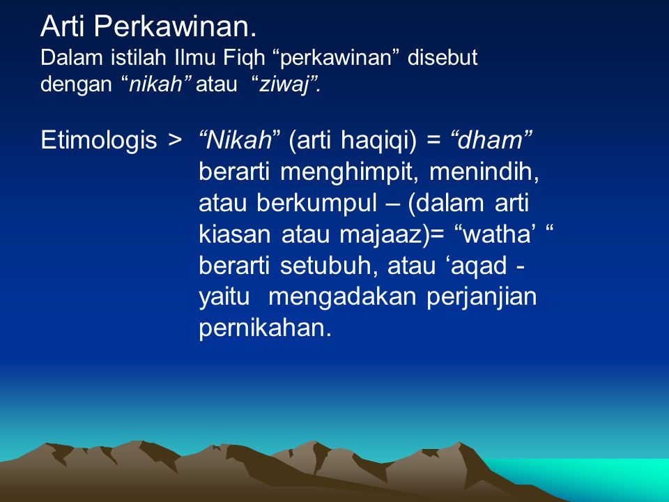 Arti Perkawinan. Etimologis > Nikah (arti haqiqi) = dham