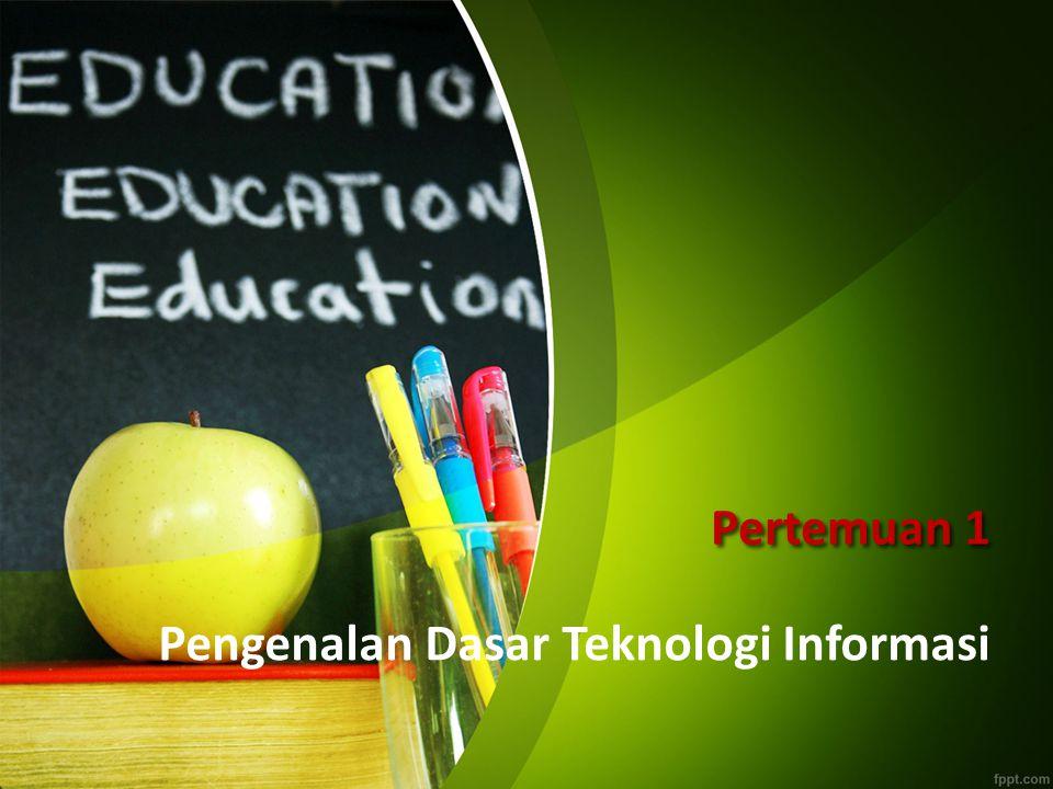 Pengenalan Dasar Teknologi Informasi